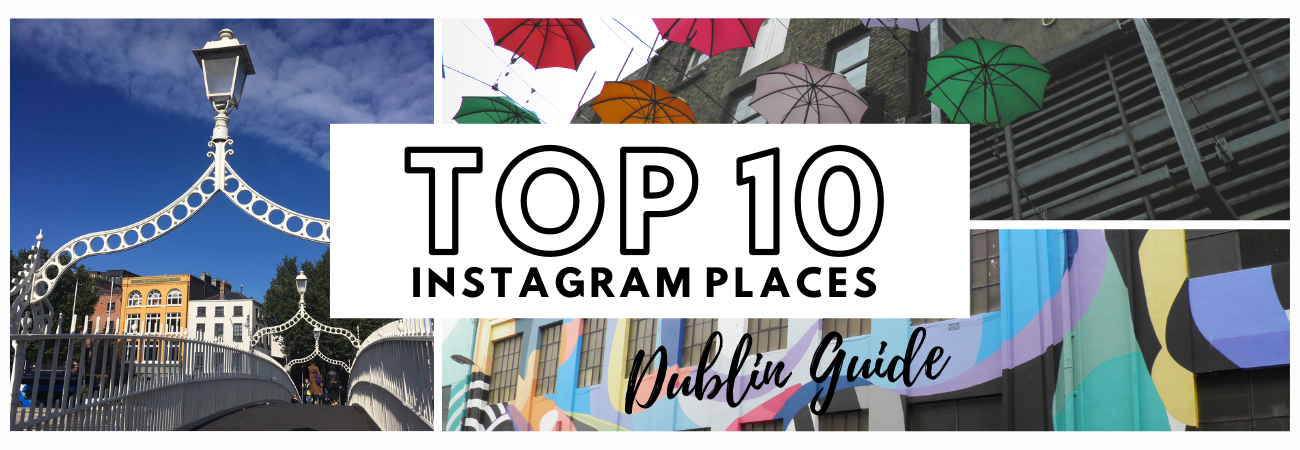 Top 10 Instagram Places in Dublin